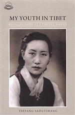 My Youth in Tibet: Recollections of a Tibetan Woman, Tseyang Sadutshang, LTWA,