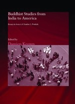 Buddhist Studies from India to America, Essays in Honor of Charles S. Prebish <br> By: Damien Keown, editor