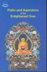 Paths and Aspirations of the Enlightened Ones