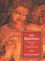 Buddha: Story of an Awakened Life<br>By: David Kherdian