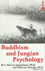 Buddhism and Jungian Psychology  <br> By: Marvin Spiegelman & Mokusen Miyuki