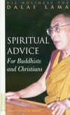 Spiritual Advice for Buddhists and Christians <br> By: Dalai Lama