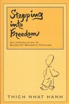 Stepping Into Freedom: Introduction to Buddhist Monastic Training <br>  By: Thich Nhat Hanh