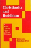 Christianity and Buddhism, A Multicultural History of Their Dialogue <br> By: Whalen Lai & Michael von Bruc