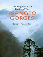 Frank Kingdon Ward's Riddle Of The Tsangpo Gorges