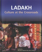 Ladakh: Culture at the Crossroads <br>By: Ahmed and Harris