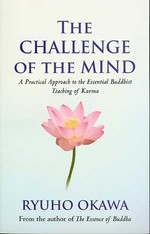 Challenge of the Mind, A Practical Approach to the Essential Buddhist Teaching of Karma <br> By: Ryuho Okawa