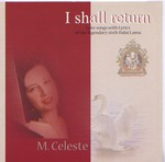 I shall return, Love songs with Lyrics of the legendary sixth Dalai Lama <br> M. Celeste