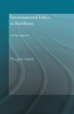 Environmental Ethics in Buddhism: A Virtues Approach <br>By: Pragati Sahni