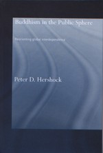 Buddhism in the Public Sphere Reorienting Global Interdependence <br>By: Peter Hershock