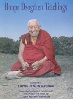 Bonpo Dzogchen Teachings<br>By: Lopon Tenzin Namdak & John Myrdhin Reynolds (editor)