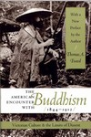 American Encounter with Buddhism, 1844-1912 : Victorian Culture and the Limits of Dissent <br>By: Thomas A. Tweed