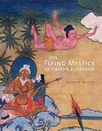 Flying Mystics of Tibetan Buddhism <br>By: Glenn H. Mullin