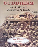 Buddhism Art, Architecture, Literature & Philosophy<br>By: Dr. G. Kamalakar