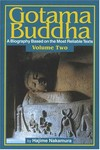 Gotama Buddha: A Biography Based on the Most Reliable Texts, Volume Two <br>  By: Nakamura, Hajime