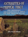 Antiquities of Upper Tibet: An Inventory of Pre-Buddhist Archaeological Sites on the High Plateau
