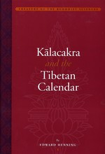Kalacakratantra and the Tibetan Calendar <br> By: Edward Henning