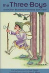 Three Boys: And Other Buddhist Folktales from Tibet  <br> By: Yeshi Dorjee & John S. Major