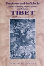 Arrow and the Spindle, Studies in History, Myths, Rituals and Beliefs in Tibet, Volume 2 <br> By: Samten Karmay