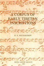A Corpus of Early Tibetan Inscriptions, H. E. Richardson, Royal Asiatic Society Books (Book 29)