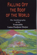 Falling off the Roof of the World, The Autobiography of the Venerable Lama Dudjom Dorjee