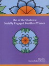 Out of the Shadows: Socially Engaged Buddhist Women <br>  By: Karma Lekshe Tsome (editor)