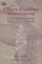 History of Traditional Fields of Learning <br> By: Muge Samten