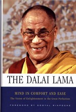 Mind in Comfort and Ease: The Vision of Enlightenment in the Great Perfection <br> By: Dalai Lama