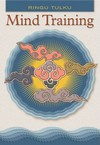 Mind Training <br> By: Ringu Tulku