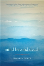 Mind Beyond Death <br> By: Dzogchen Ponlop Rinpoche