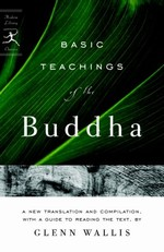 Basic Teachings of the Buddha <br> By: Glenn Wallis