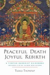 Peaceful Death, Joyful Rebirth, A Tibetan Buddhist Guidebook (Paperback+CD) <br> By: Tulku Thondup