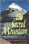 Sacred Mountain: Travellers and Pilgrims at Mount Kailash in Western Tibet, John Snelling