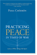 Practicing Peace in Times of War <br>By: Pema Chodron