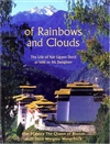 Of Rainbows and Clouds: The Life of Yab Ugyen Dorji As Told to His Daughter