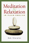 Meditation and Relaxation in Plain English <br> By: Bob Sharples