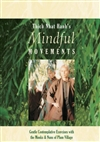 Mindful Movements: Gentle Contemplative Exercises with the Monks and Nuns of Plum Village