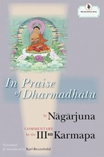 In Praise of Dharmadhatu (Hardcover) <br>By: Nagarjuna & Third Karmapa