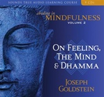 Abiding in Mindfulness Vol. 2: On Feeling, the Mind & Dhamma (Audio CD)<br> By: Goldstein, Joseph