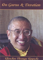 On Gurus and Devotion, Thrangu Rinpoche