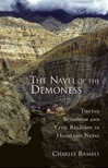 Navel of the Demoness: Tibetan Buddhism and Civil Religion in Highland Nepal<br>  By: Charles Ramble