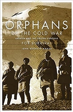 Orphans Of The Cold War America And The Tibetan Struggle For Survival, John Kenneth Knaus
