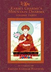 Karma Chakme's Mountain Dharma, Volume Three As Taught by Khenpo Karthar Rinpoche