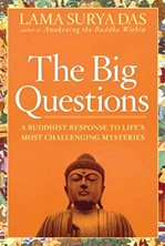 Big Questions: How to Find Your Own Answers to Life's Essential Mysteries <br> By: Lama Surya Das