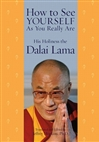 How to See Yourself as You Really Are  <br> His Holiness the Fourteenth Dalai Lama