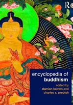 Encyclopedia of Buddhism<br> Damien Keown, Charles S Prebish (Editors)