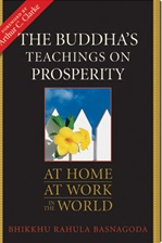 Buddha's Teachings on Prosperity: At Home, at Work, in the World <br> By: Bhikku Rahula