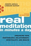 Real Meditation In Minutes A Day: Enhancing Your Performance, Relationships, Spirituality, and Health <br> By: Joseph Arpaia & Lobsang Rapgay