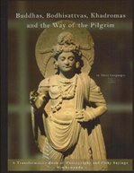 Buddhas, Bodhisattvas, Khadromas and the Way of the Pilgrim: A Transformative Book of Photography and Pithy Sayings  <br> By: Simhananda & Dadi Darshan Dharma