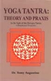 Yoga Tantra: Theory and Praxis